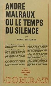 Andre Malraux Ou Le Temps Du Silence