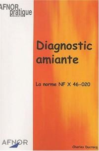 Diagnostic amiante. La norme NF X 46-020