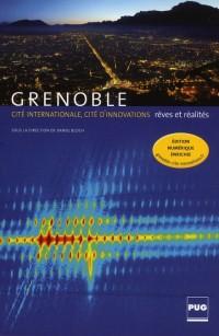 Grenoble, cité internationale, cité d'innovations : Rêves et réalités