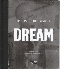 Dream: The Words and Inspiration of Martin Luther King, Jr.