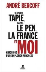 Bernard Tapie, Marine Le Pen, la France et moi