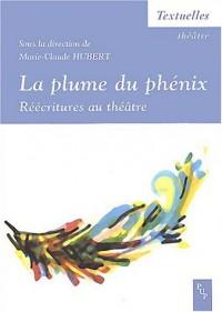 La plume du phénix : Réécritures au théâtre