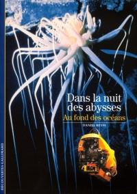 Dans la nuit des abysses : Au fond des océans