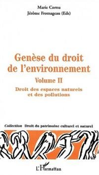 Genese du droit de l'environnement vol.2 : droit des espaces naturels et des pollutions