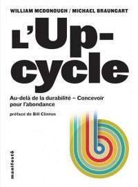 L'Upcycle: Au-delà de la durabilité, concevoir pour l'abondance