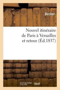 Nouvel Itineraire Paris Versailles  ed 1837