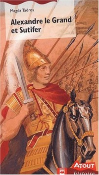 Alexandre le Grand et Sutifer