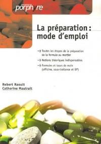 La préparation : mode d'emploi (officine, sous-traitance et BP)