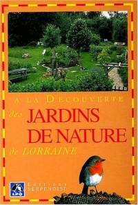 A la découverte des jardins de nature de Lorraine