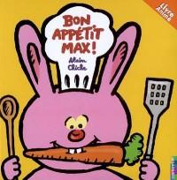 Bon appétit Max !