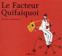 Facteur Quifaitquoi (le)