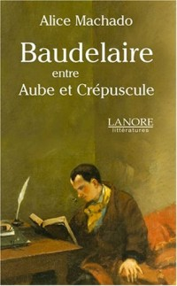 Baudelaire : Entre Aube et Crépuscule
