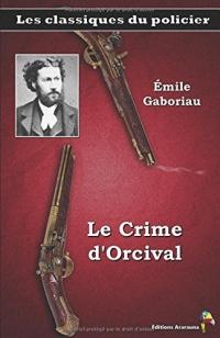 Le Crime d'Orcival – Émile Gaboriau: Les classiques du policier (13)