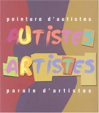 Peinture d'autistes, Parole d'artistes