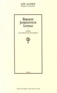 Bergson, Jankélévitch, Levinas