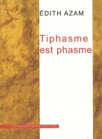 Tiphasme est phasme
