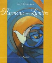 Harmonie = Lumière : Quand l'harmonie des formes et des couleurs crée la lumière