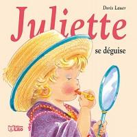 Juliette se déguise - Dès 3 ans