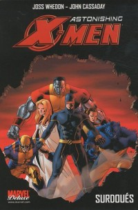 Astonishing X-Men, Tome 1 : Surdoués