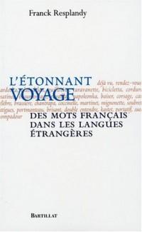 L'étonnant voyage des mots français : Dans les langues étrangères