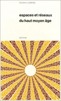 Espaces et réseaux du Haut Moyen-Âge