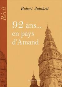 92 Ans  en Pays d  Amand