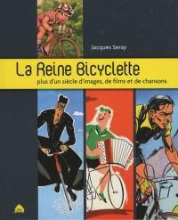 Reine Bicyclette (la)