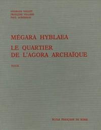 Megara Hyblaea en 2 volumes Texte et Illustrations : Le quartier de l'agora archaïque