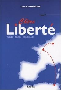 Chère Liberté : Tunis, Paris, Bruxelles