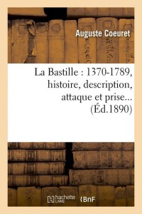 La Bastille  1370 1789  Histoire  ed 1890
