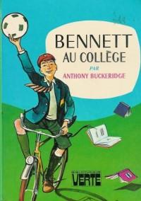Bennett au collège : Collection : Bibliothèque verte cartonnée & illustrée
