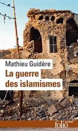 La guerre des islamismes [Poche]