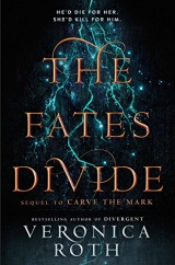 The Fates Divide : A Sequel to 'Carve the Mark'