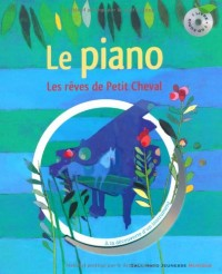 Les rêves de Petit Cheval : A la découverte du piano (1CD audio)