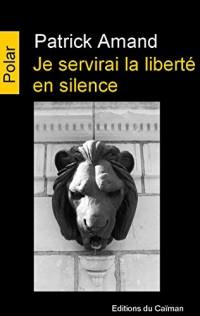 Je Servirai la Liberte en Silence