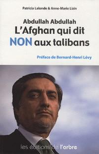 Abdullah Abdullah : L'Afghan qui dit non aux talibans