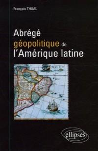 Abrégé géopolitique de l'Amérique latine
