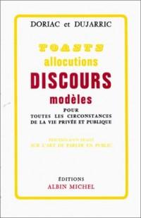 Toasts, allocutions et discours modèles pour toutes les circonstances de la vie privée et publique