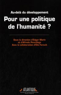 Au-delà du développement, Pour une politique de l'humanité ?