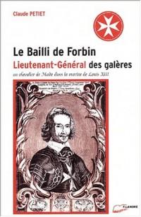 Le Bailli de Forbin, lieutenant-général des galères. Un chevalier de Malte dans la marine de Louis XIII