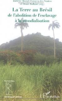 La Terre au Brésil : De l'abolition de l'esclavage à la mondialisation
