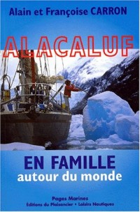 Alacaluf : En famille autour du Monde)
