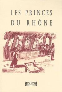 Les princes du Rhône