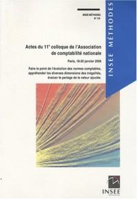 Actes du 11e colloque de l'Association de comptabilité nationale, Paris 18-20 janvier 2006 : Faire le point de l'évolution des normes comptables, ... évaluer le partage de la valeur ajoutée