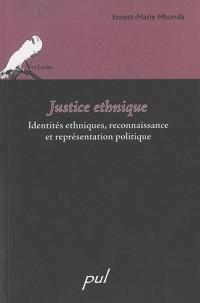 Justice ethnique : Identités ethniques, reconnaissance et représentation politique