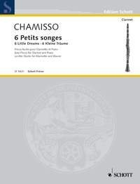 SCHOTT MAYRAN DE CHAMISSO OLIVIER - 6 PETITS SONGES - CLARINET AND PIANO Partition classique Bois Clarinette