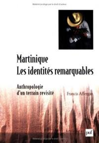 Martinique : les identités remarquables : Anthropologie d'un terrain revisité