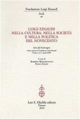 Luigi Einaudi Nella Cultura, Nella Societa E Nella Politica Del Novecento