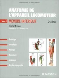Anatomie de l'appareil locomoteur : Tome 1, Membre inférieur