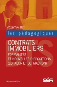 Les contrats immobiliers : Formalités et nouvelles dispositions (loi ALUR - loi Macron)